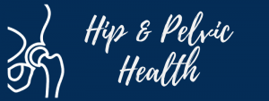 Hip and Pelvic Health